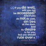 Gen 4:7 | scripture pictures at alittleperspective.com